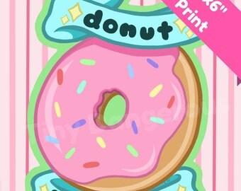Donut Touch Me 4x6 Mini art print - Original art - Kawaii illustration