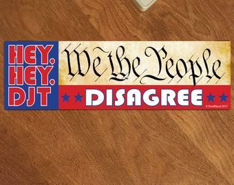 Donald Trump is not my president We The People Disagree bumper sticker