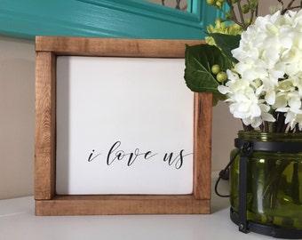 "I Love Us Sign 9"" x 9"" | Home Decor | Shelf Sitter | Square Wood Sign | Gift | Rustic Decor"