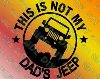 SVG Cut File No My DADS Jeep Instant Download