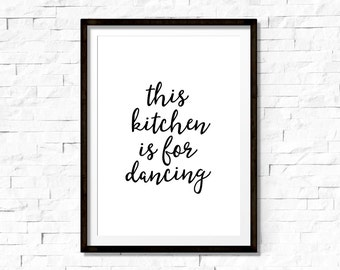 Kitchen Quote, Kitchen Printable, Kitchen Wall Art, Funny Kitchen Art, This kitchen is for dancing, Printable art, Quote wall print