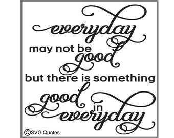 Everyday may not be good SVG DXF EPS Cutting File For Cricut Explore,Silhouette & More. Instant Download. Personal and Commercial Use.Vinyl