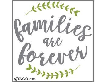 SVG Cutting File Families are Forever DXF EPS For Cricut Explore,Silhouette & More. Instant Download. Personal/Commercial Use.Vinyl Stickers