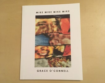 Mike Mike Mike Mike by Grace O'Connell