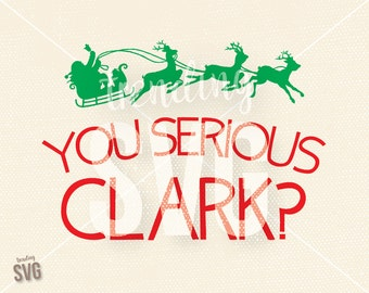 You Serious Clark Eddie, SVG Cutting File Vinyl, Funny Christmas Vacation Griswald Cricut Silhouette, PNG JPG DxF, Instant Download, Overlay