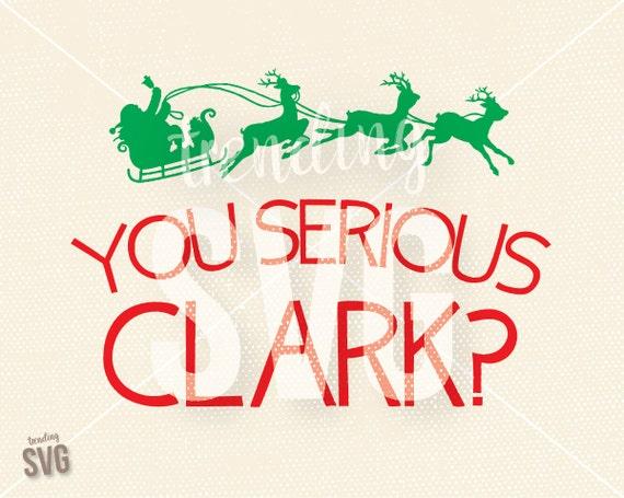 You Serious Clark Eddie SVG Cutting File Vinyl Funny