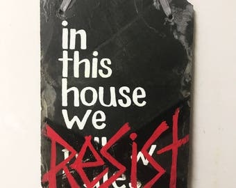 In this house we RESIST sign slate tile reclaimed upcycled eco decor