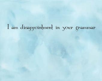 I am disappointment in your grammar decal - bumper sticker