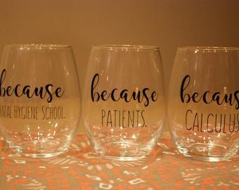 Set of 3 Dental Hygiene Stemless Wine Glasses Glass for Hygienist Student Hygienist Program / Or Mix and Match Any 3 Wine Glasses