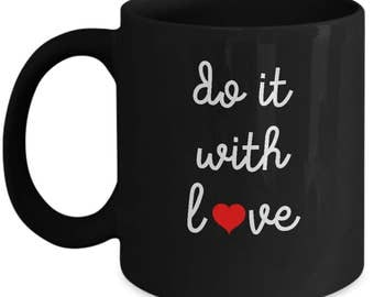 Do It With Love Ceramic Coffee Mug Cup Black