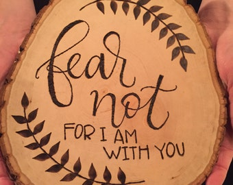 Fear Not (basswood round)
