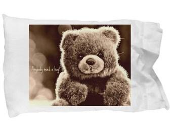 "Novelty Pillow Case - ""Anybody Need a Hug?"" Teddy Bear on 20x30"" pillow case"