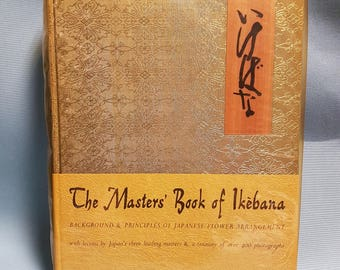 Vintage The Masters' Book Of Ikebana, 1960's