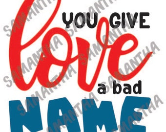 You give love a bad name Valentines Day Cameo Cricut cut file SVG DXF