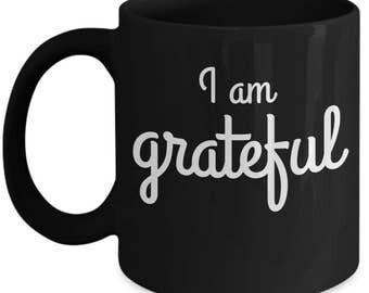 I am grateful coffee mug, I am grateful mug, grateful mug, gratitude mug, gratitude coffee mug, gratitude mug gift and travel mug.