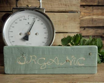 Rustic Organic Sign ~ Rustic Wood Sign ~ Food Sign ~ Country Farm Sign ~ Farm Sign ~ Healthy Food Sign ~ Kitchen Sign ~ Farmhouse Sign
