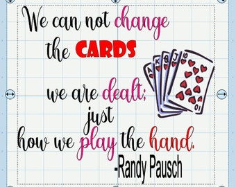 Randy Pausch quote (How we deal with the cards)