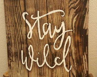 Stay Wild Wooden Sign