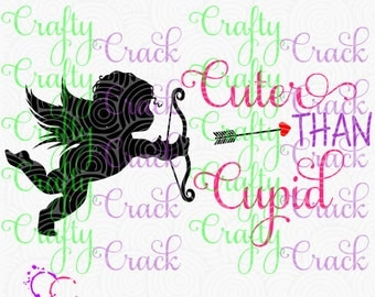 Cuter Than Cupid SVG, DXF, PNG - Digital Download for Silhouette Studio, Cricut Design Space