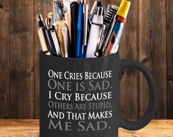 Tv show mug-Tv show coffee cup-Big Bang Theory mug- One Cries Because One Is Sad Mug-gift ideas