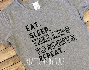 Eat sleep take kids to practice repeat, cant my kid has practice, sports mom, sports mom shirt, mom shirt, sports mom, my kid has practice