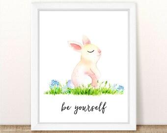 PRINTABLE Bunny Nursery Art Print, Be Yourself Bunny Art Print, Baby Bunny Nursery, Farm Animal Girl Boy Nursery Printable, Watercolor Bunny
