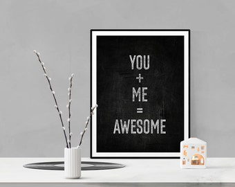You and Me Sign, Awesome Print, Chalkboard Print, You And Me Together, Valentine's Gift, Engagement Gift, Anniversary Gift Printable