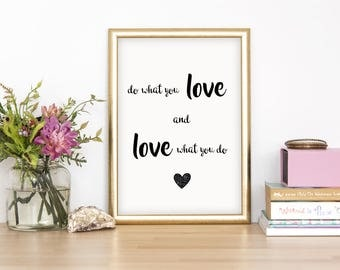 Do What You Love And Love What You Do Wall Print - Wall Art, Home Decor, Inspirational Print, Positive Quote Print