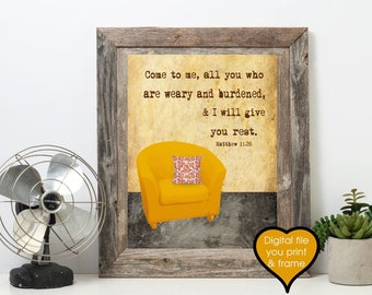 Inspirational Quote Come to me, all you who are weary Matthew 11:28 Bible verse Digital Print You Print and Frame Scripture print