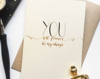 You Will Forever Be My Always Valentines Greeting Card