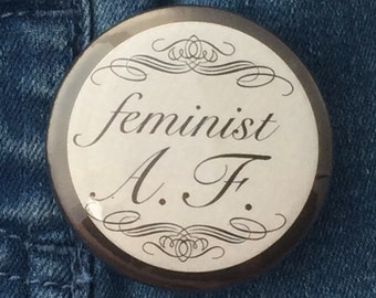Feminist AF button badge
