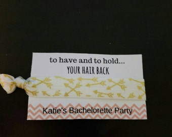 Wedding favor, personalized wedding favor, Bachelorette party favor, to have and to hold your hair back Bachelorette party hair tie favors