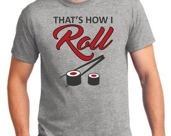 That's How I Roll Funny Shirt Gift Sushi Roll T-Shirt