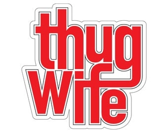 Thug Wife (Qty 50)