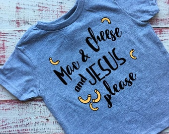 Mac And Cheese And Jesus Please, Mac Cheese Shirt, Jesus Please, Macaroni, Mac & Cheese Shirt, Jesus Shirt, Easter Shirt