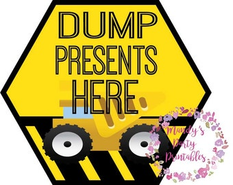 DIY Construction Birthday Party: Dump Presents Here Sign- Instant Download