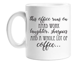 Coffee Mug-This Coffee Runs On Hard Work Laughter Sharpies And A Whole Lot of Coffee-Co worker Gift-Birthday Gift-Holiday Gift-WCM11OZ-ED22Q