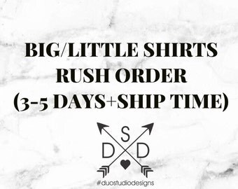 Big/Little Shirts Rush Fee (3-5 Business Day Production)