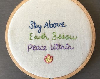 Sky Above, Earth Below, Peace Within Hoop Embroidery