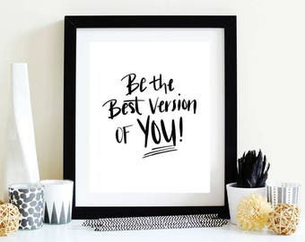 Wall Art, Wall Hanging, Art Print, Wall Decor, Home Decor, Art Decor, Be the Best Version of You Quote