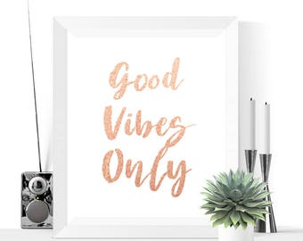 Good Vibes Only Printable | Rose Gold  | Quote Print | Good Vibes Only Art | Inspirational Print | Rose Gold Art | Glitter Printable