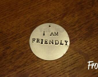 I Am Friendly Pet ID Tag