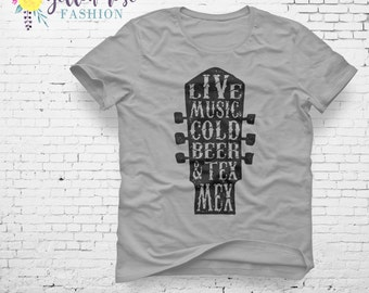 Live Music, Cold Beer & Tex Mex, Texas Shirt, Women's Fashion Quote Shirt, Tshirt, Trendy, Cute, Modern, Gift For Her, Graphic Tee, Apparel,