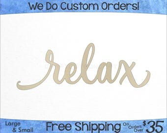 Relax Script Unfinished Wood Sign - Laser Cut - Hanging Wall Decor - Wedding & Nursery Name Sign - Custom - Craft Sign Display (SC-0006)