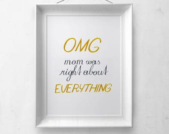Mother's Day Gift, Mom Funny Gift, Mother's Day Wall Art, Humor Home Decor, Mom was right about everything, Funny Wall Art, Gift For Her