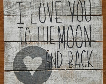 I Love You to the Moon and Back Sign | Pallet Sign | Nursery | Kid's Room
