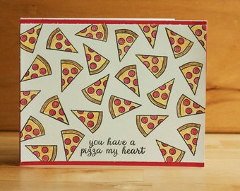 """handmade, stamped greeting card: """"You Have a Pizza My Heart"""" card"""