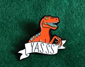 Yas, Raptor! soft enamel pin