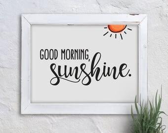 Good morning, sunshine PRINTABLE ART, Instant download, Typography art print, Home décor, Motivational wall décor, Bedroom décor, Simple art