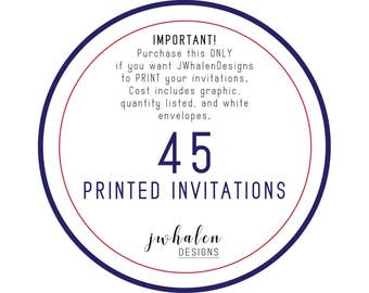 45 Professionally Printed Invitations